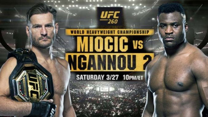 Miocic vs Ngannou Live, How to Watch UFC 260, Online HD TV